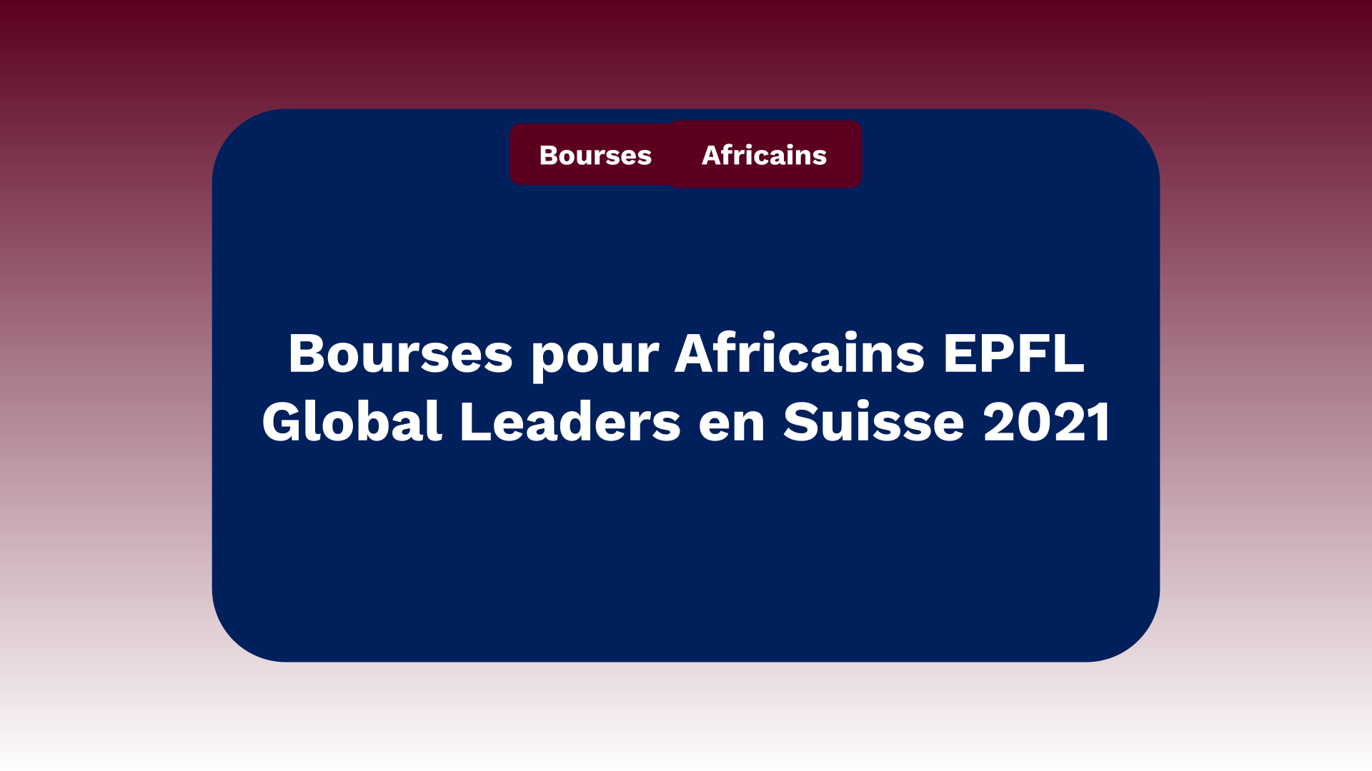 Bourses pour Africains EPFL Global Leaders